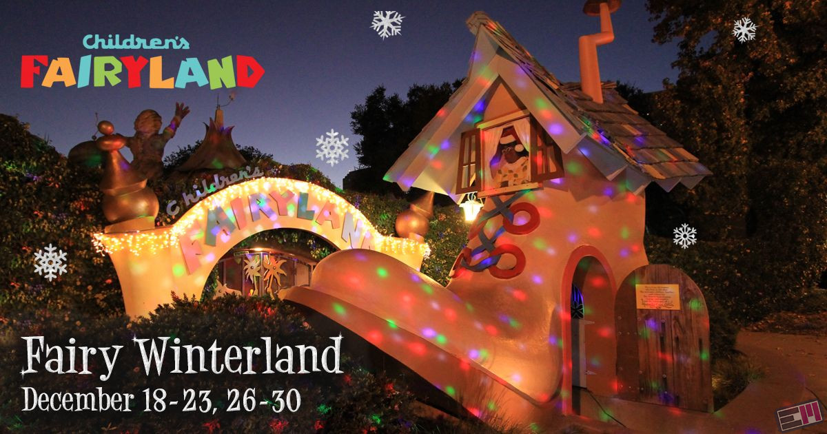 Fairy Winterland at Children's Fairyland (Dec. 18-30)