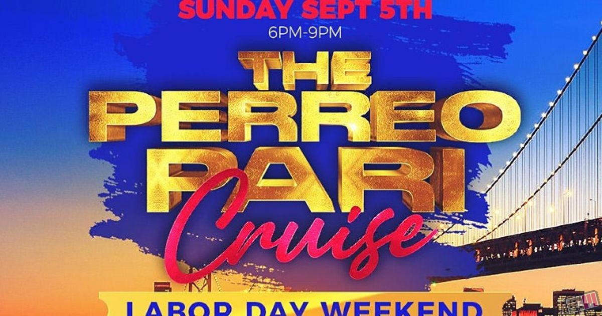 THE PERREO PARI CRUISE - LABOR DAY WEEKEND - SUNDAY SEPT 5TH  3 LEVELS